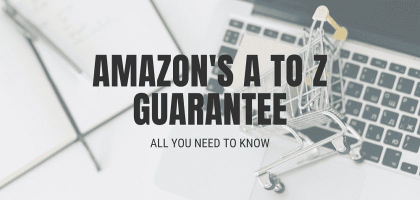 Everything You Need to Know About the Amazon A to Z Guarantee